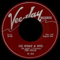 "45 single of ""Oh, What A Night"" by The Dells"