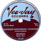 """Goodnite Sweetheart Goodnite"" by The Spaniels on Vee-Jay Records"