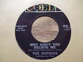 """Why Don't You Believe Me"""" by The Duprees"