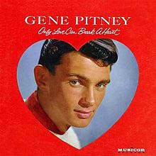 """Only Love Can Break a Heart"" by Gene Pitney"
