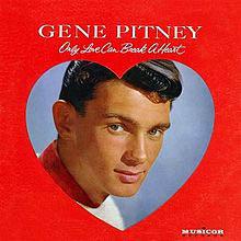 """""""Only Love Can Break a Heart"""" by Gene Pitney"""