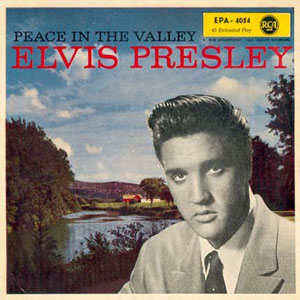 Elvis Presley Peace in the Valley