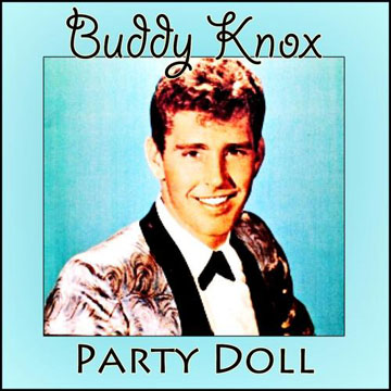 Buddy Knox with The Rhythm Orchids Party Doll