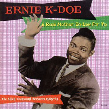 Ernie K-Doe Mother-In-Law