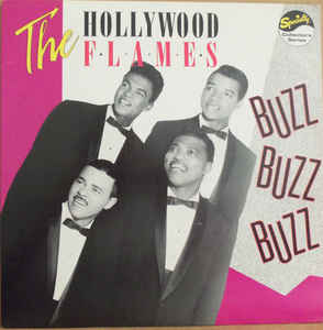 The Hollywood Flames Buzz Buzz Buzz