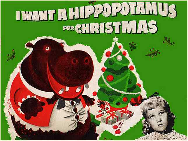 I Want A Hippopotamus For Christmas Lyrics.I Want A Hippopotamus For Christmas By Gayla Peevey Daily